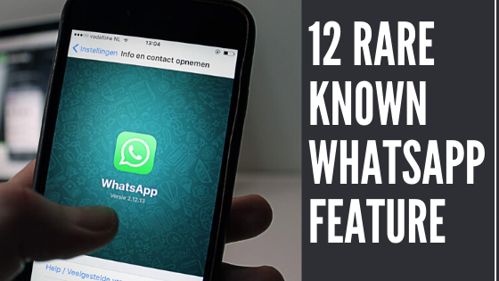12 rare known features of Whatsapp