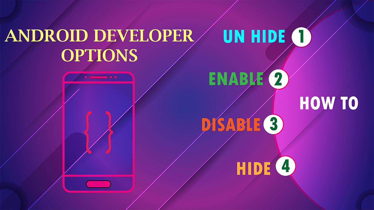 How To Unhide, Enable, Disable and Hide Android Developer Options