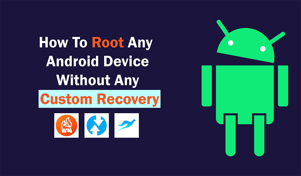 How To Root Any Android Device Without Custom Recovery Like TWRP