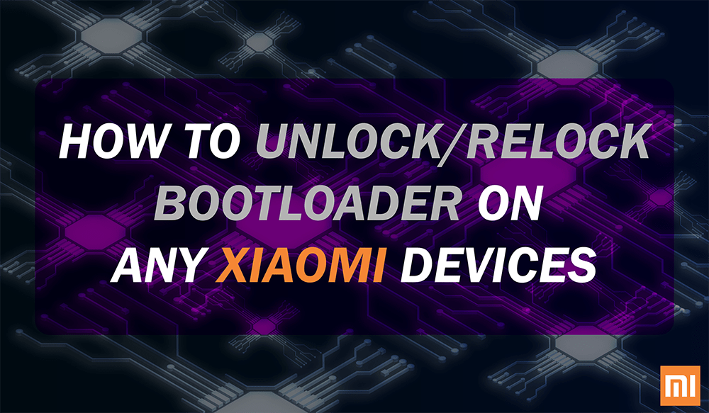 How To Unlock and Relock The Bootloader Of Any Xiaomi Device
